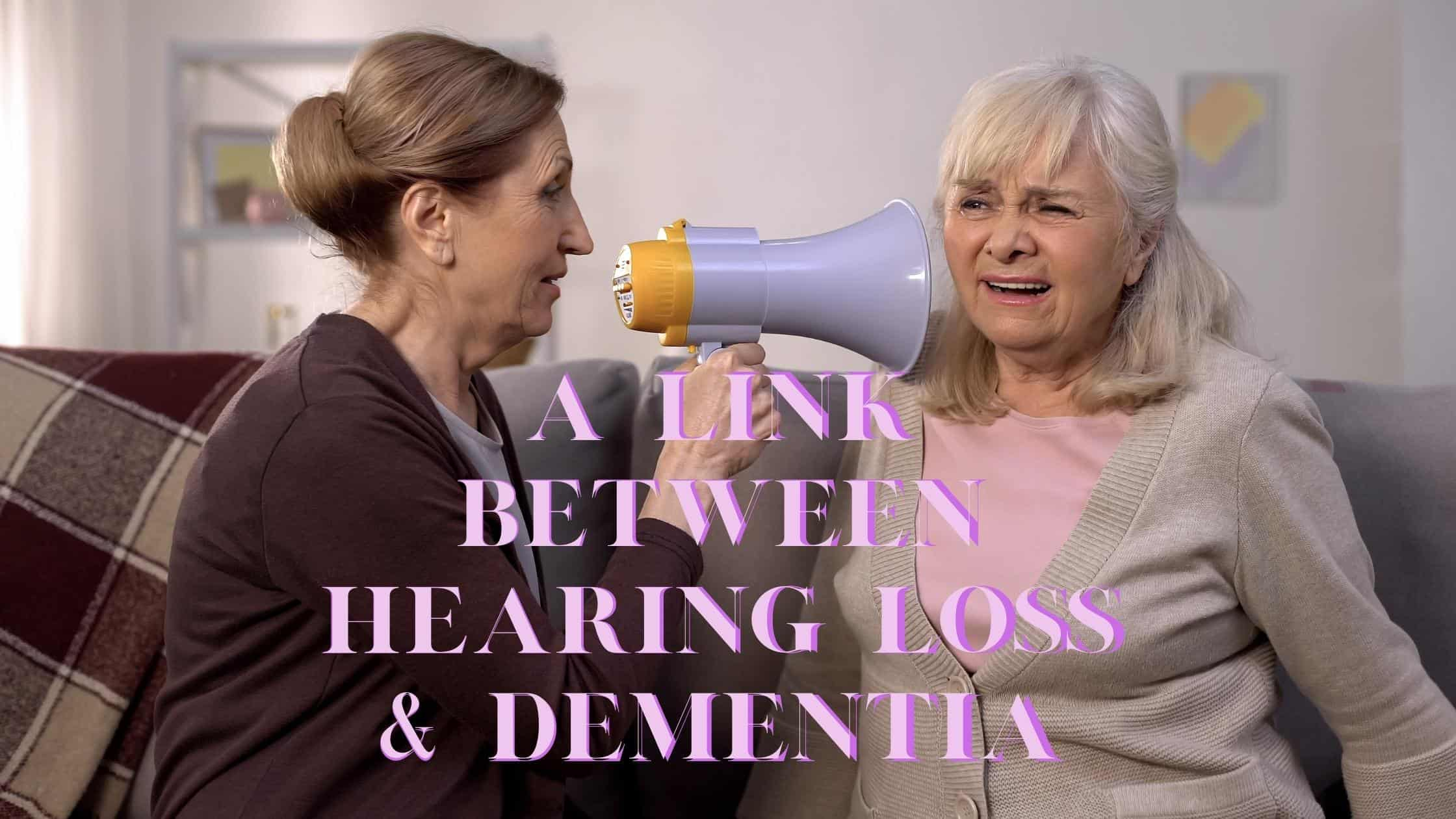 A Link Between Hearing Loss & Dementia