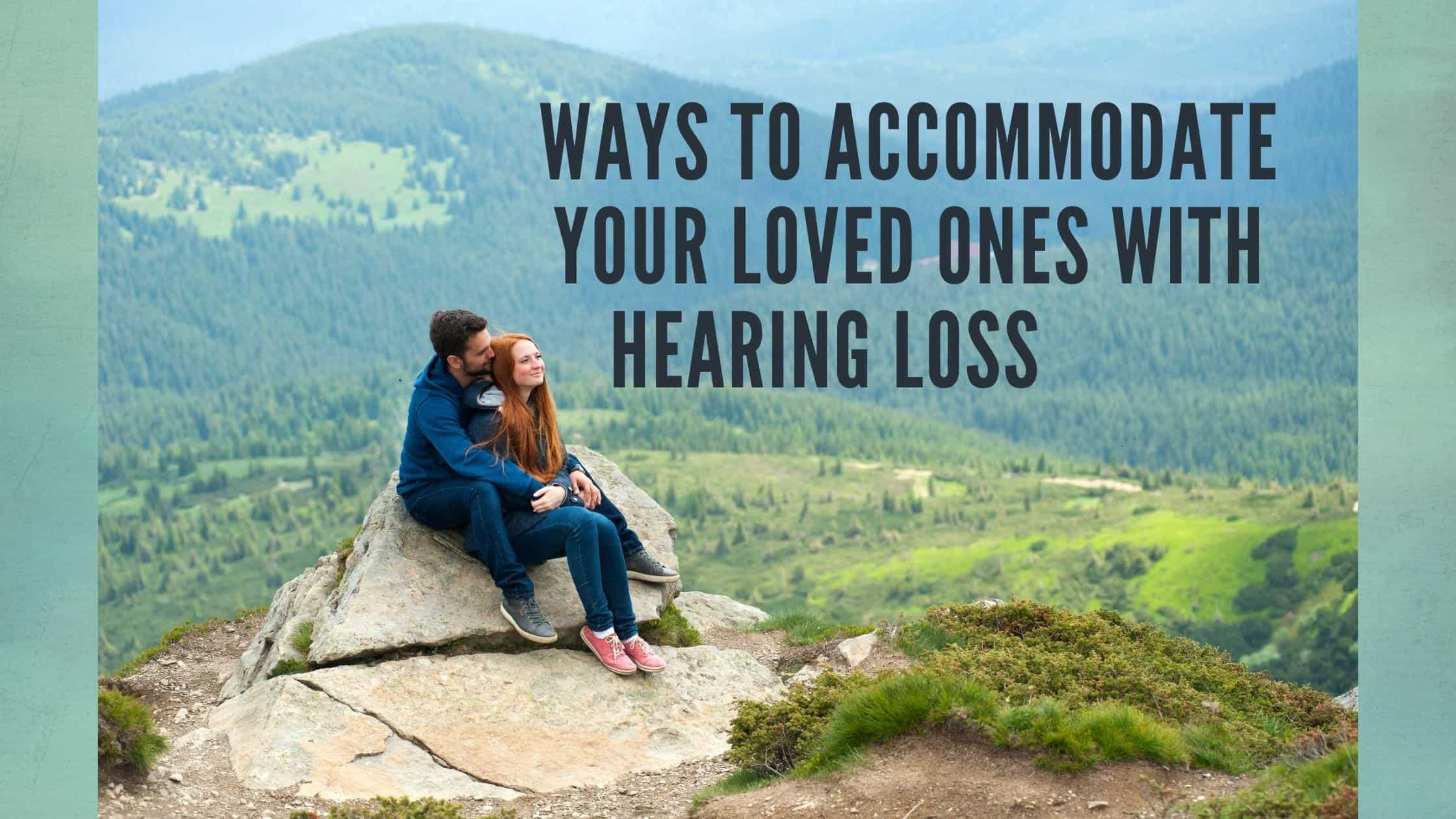 Ways-to-Accommodate-Your-Loved-Ones-with-Hearing-Loss